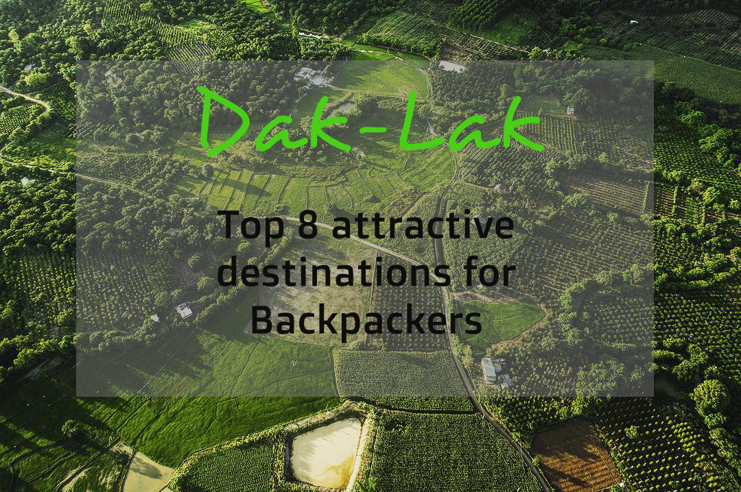 Dak Lak - 8 BEST DAZZLING DESTINATIONS FOR BACKPACKERS 1