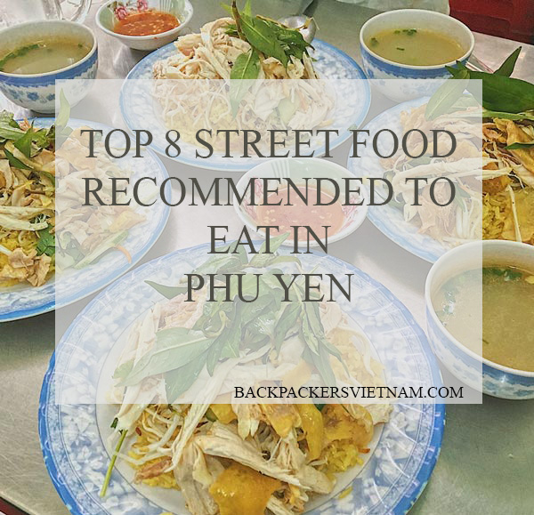 top 8 street food recommended to eat in phu yen